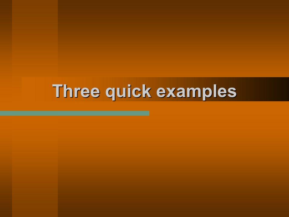 Three quick examples