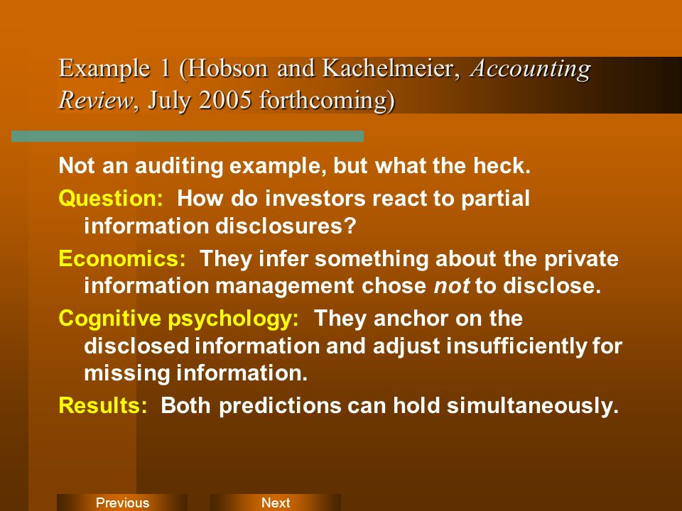 NextPrevious Example 1 (Hobson and Kachelmeier, Accounting Review, July 2005 forthcoming) Not an auditing example, but what the heck.