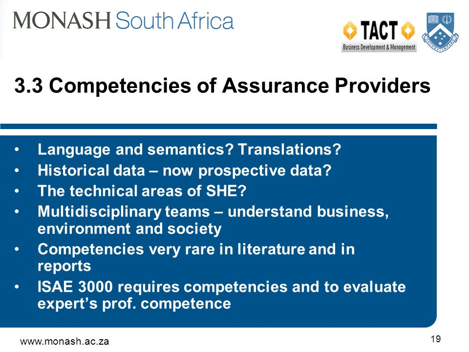 www.monash.ac.za 19 3.3 Competencies of Assurance Providers Language and semantics.