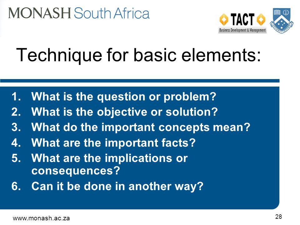 28 Technique for basic elements: 1.What is the question or problem.