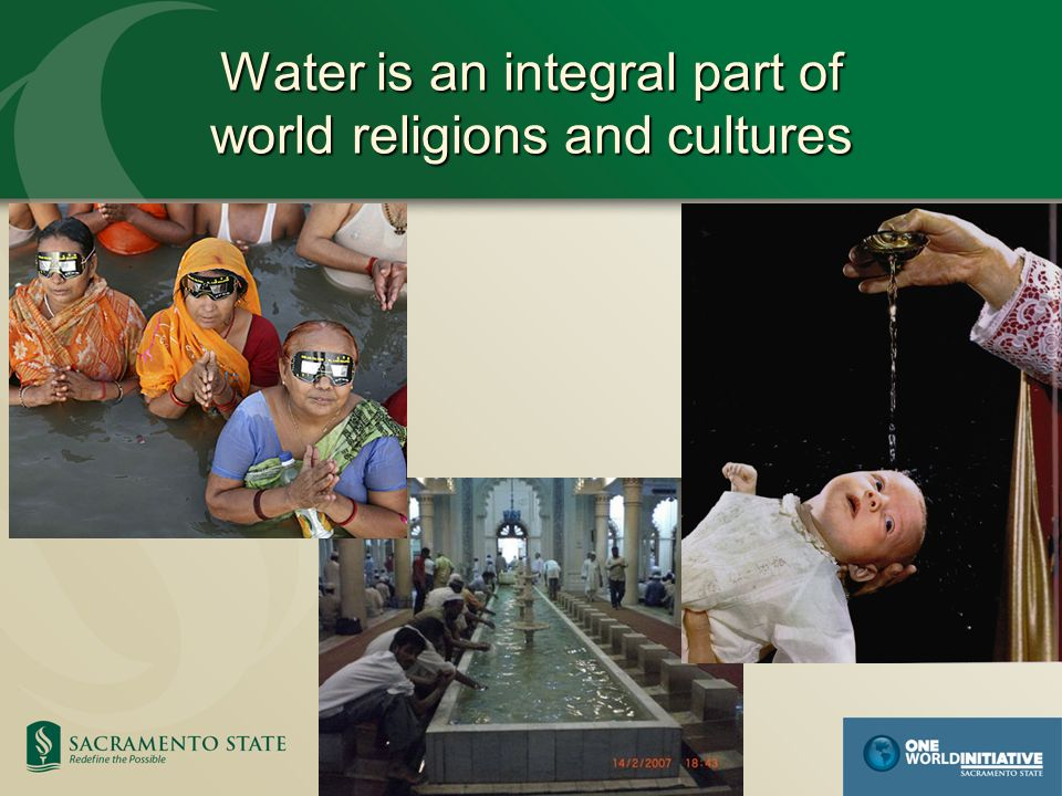 Water is an integral part of world religions and cultures