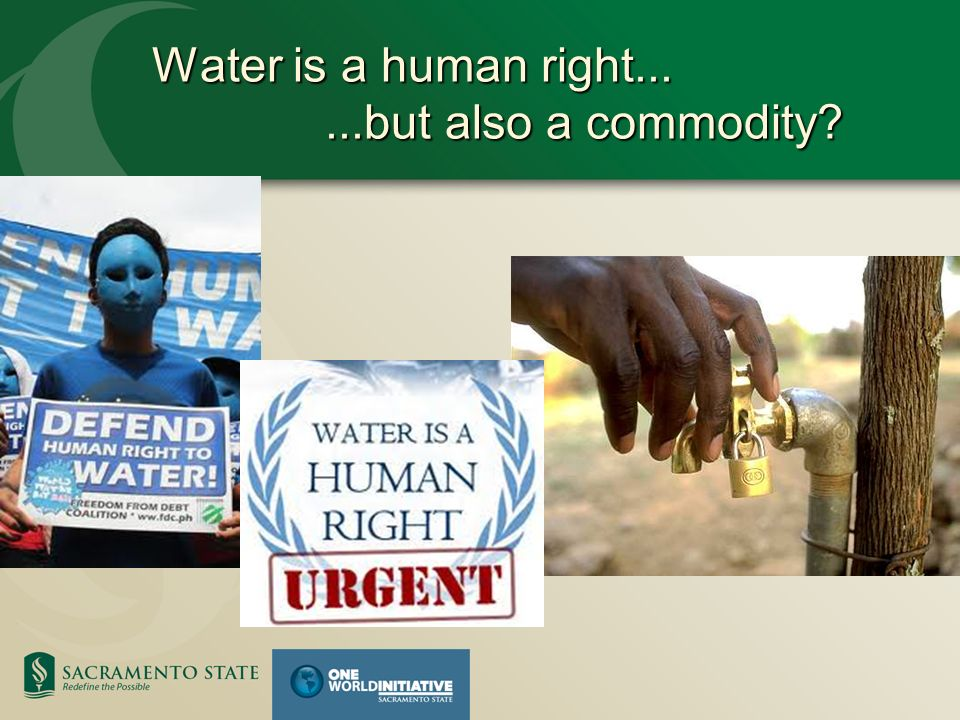 Water is a human right......but also a commodity