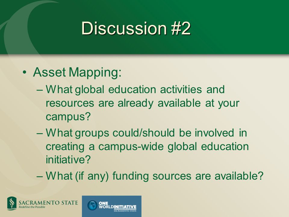 Discussion #2 Asset Mapping: –What global education activities and resources are already available at your campus.