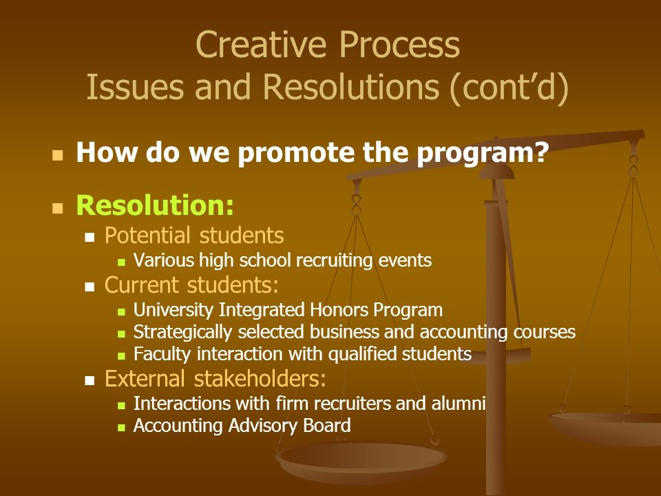 How do we promote the program? Resolution: Potential students Various high school recruiting events Current students: University Integrated Honors Pro