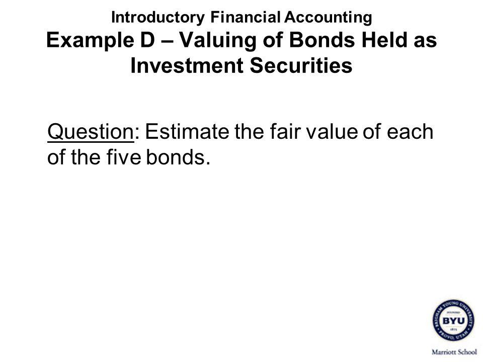Question: Estimate the fair value of each of the five bonds.