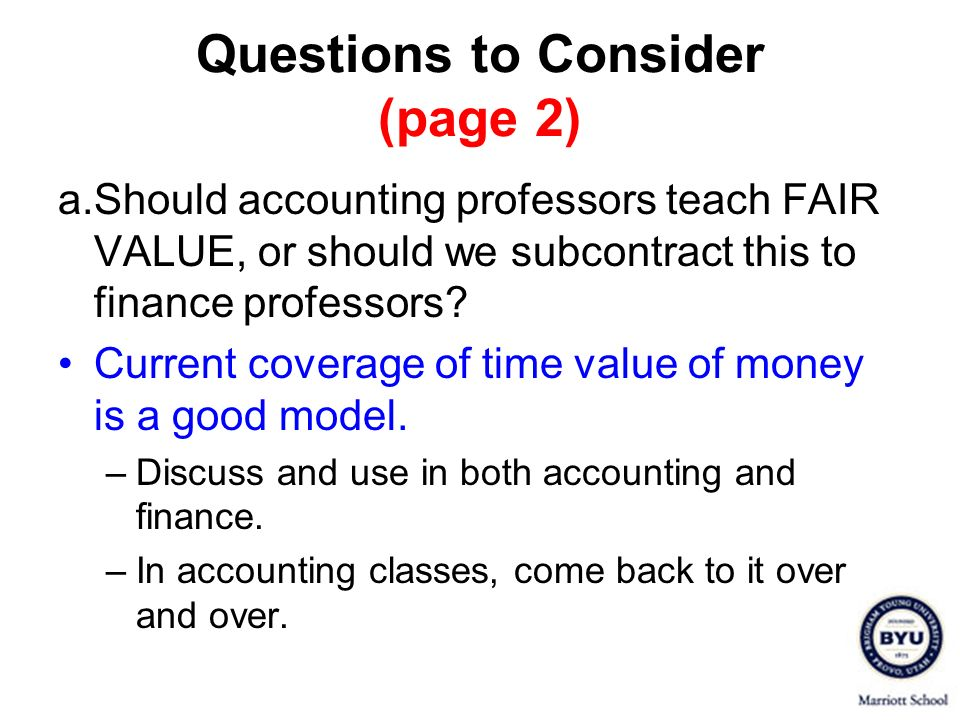 Intermediate Financial Accounting Fair Value Disclosures Student insight After the background exposure to valuation models of all sorts, the division into these three levels makes perfect sense.