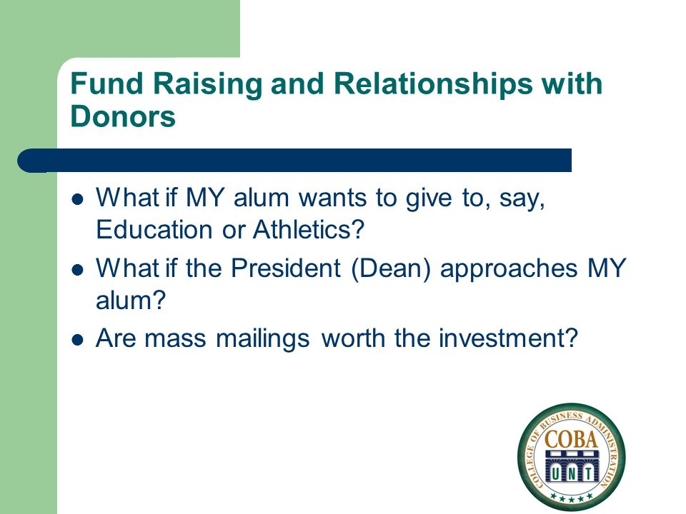 Fund Raising and Relationships with Donors What if MY alum wants to give to, say, Education or Athletics.