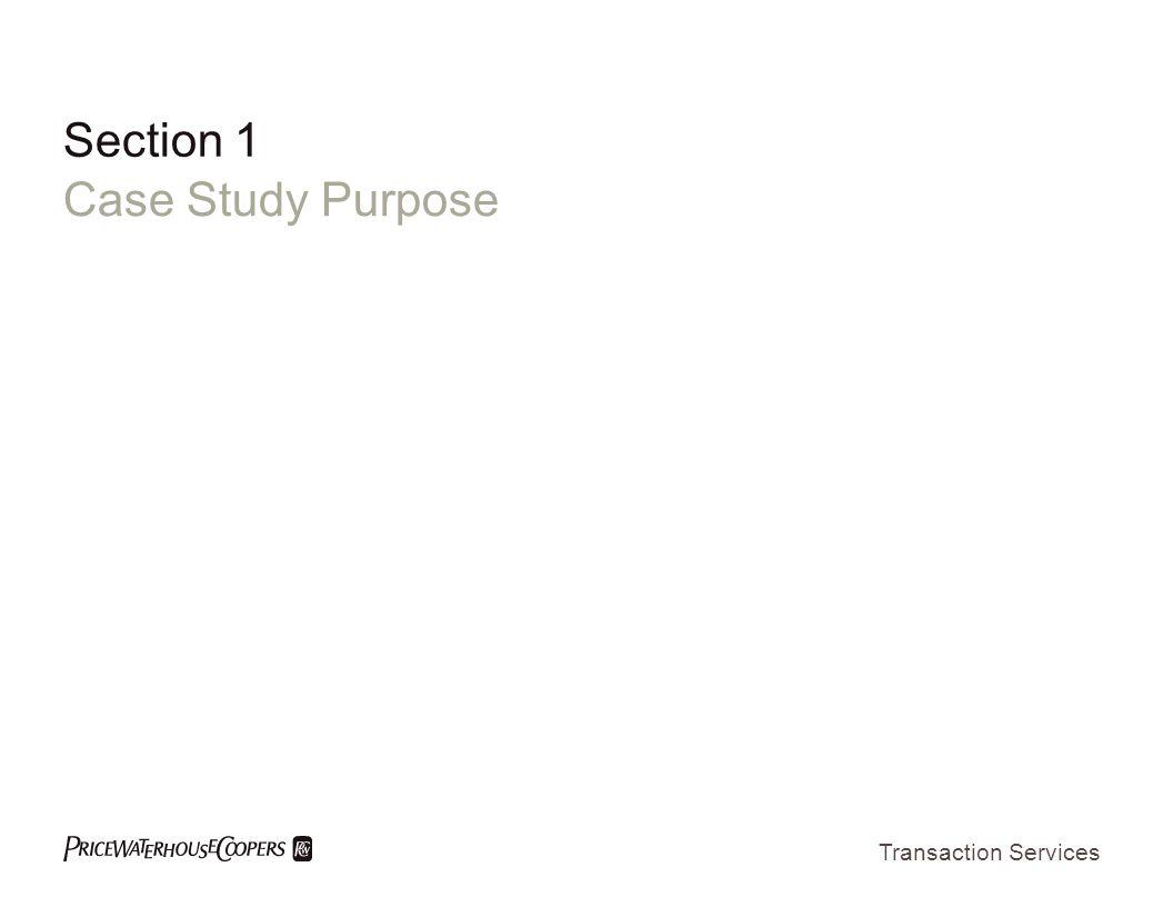 Transaction Services Section 1 Case Study Purpose