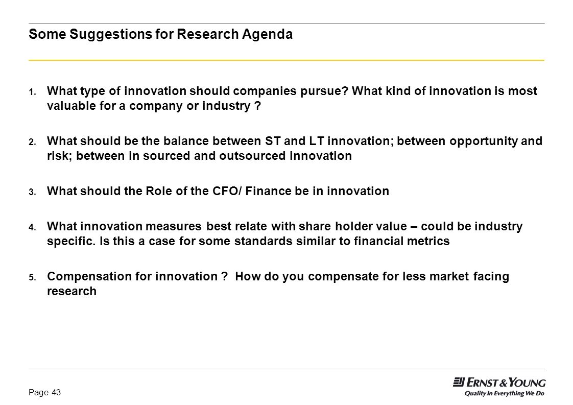 Page 42 Importance of Innovation: Executives confirm innovation remains critical Managing Innovation: Companies struggle to manage investments Role of
