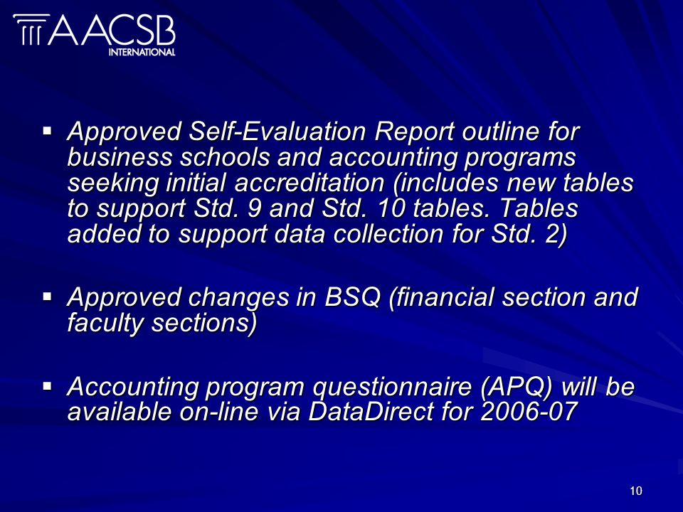 10 Approved Self-Evaluation Report outline for business schools and accounting programs seeking initial accreditation (includes new tables to support Std.