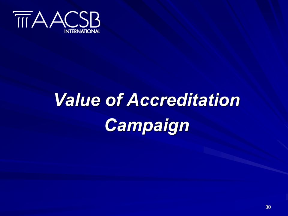 30 Value of Accreditation Campaign