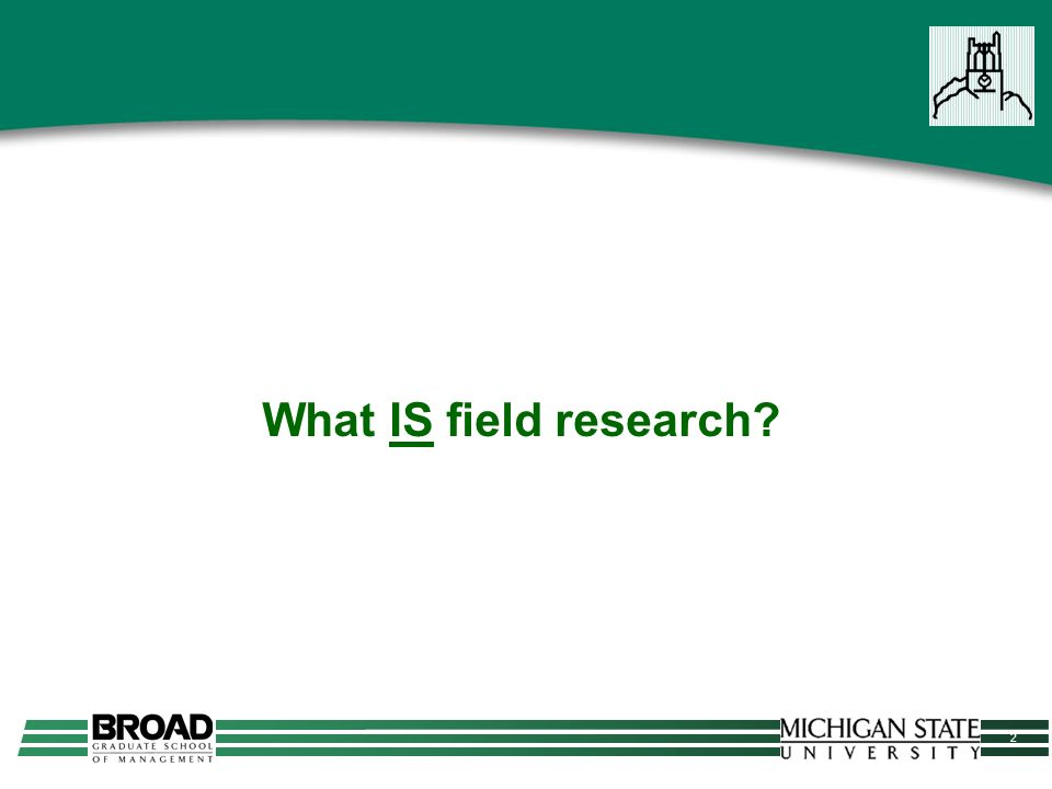 2 What IS field research
