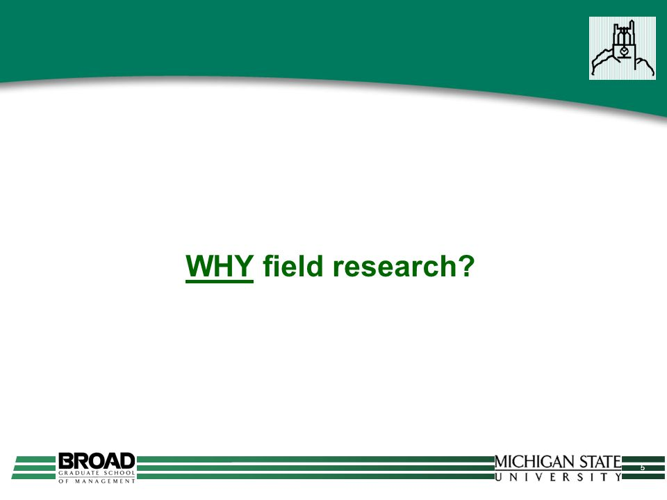 5 WHY field research