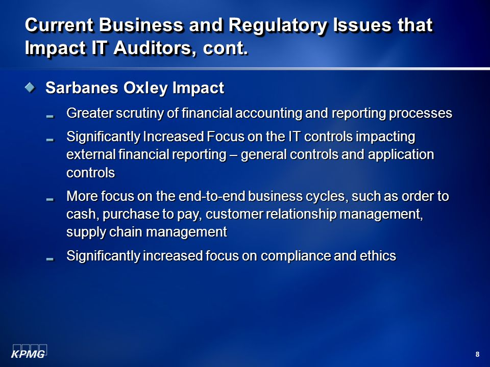 9 Current Business and Regulatory Issues that Impact IT Auditors Current Business and Regulatory Issues that Impact IT Auditors, cont.