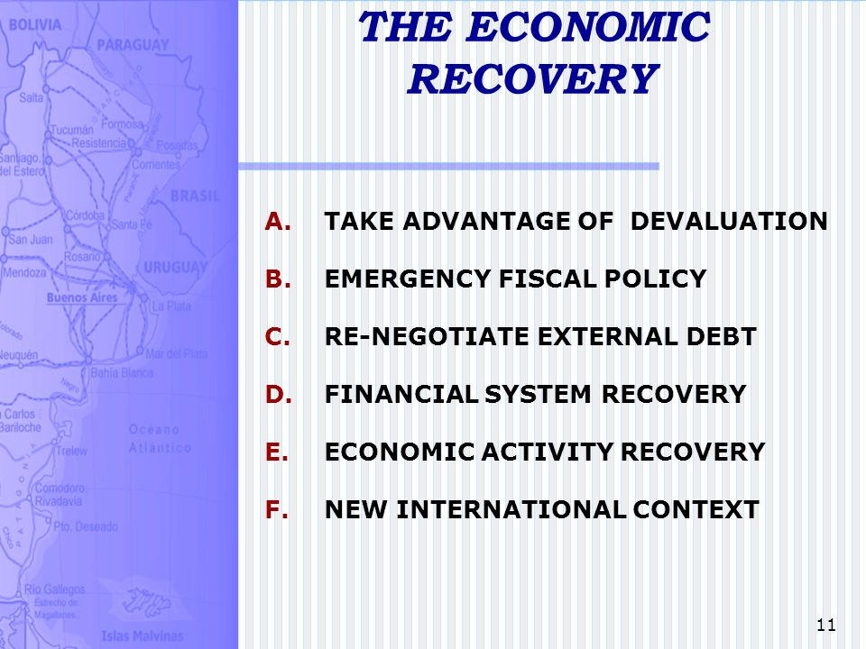 11 THE ECONOMIC RECOVERY A. TAKE ADVANTAGE OF DEVALUATION B.