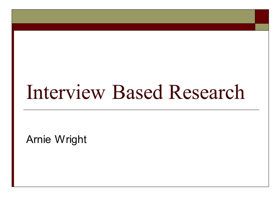 Interview Based Research Cohen, Krishnamoorthy, and Wright.