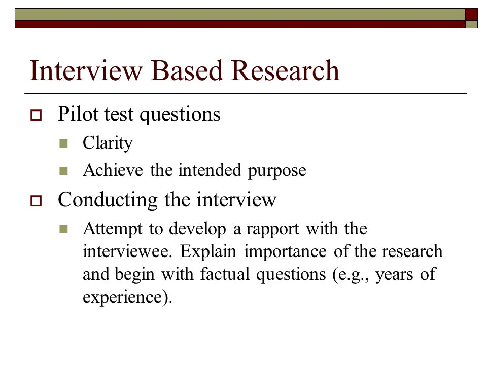 Interview Based Research Criteria for questions Is question related to research objective.