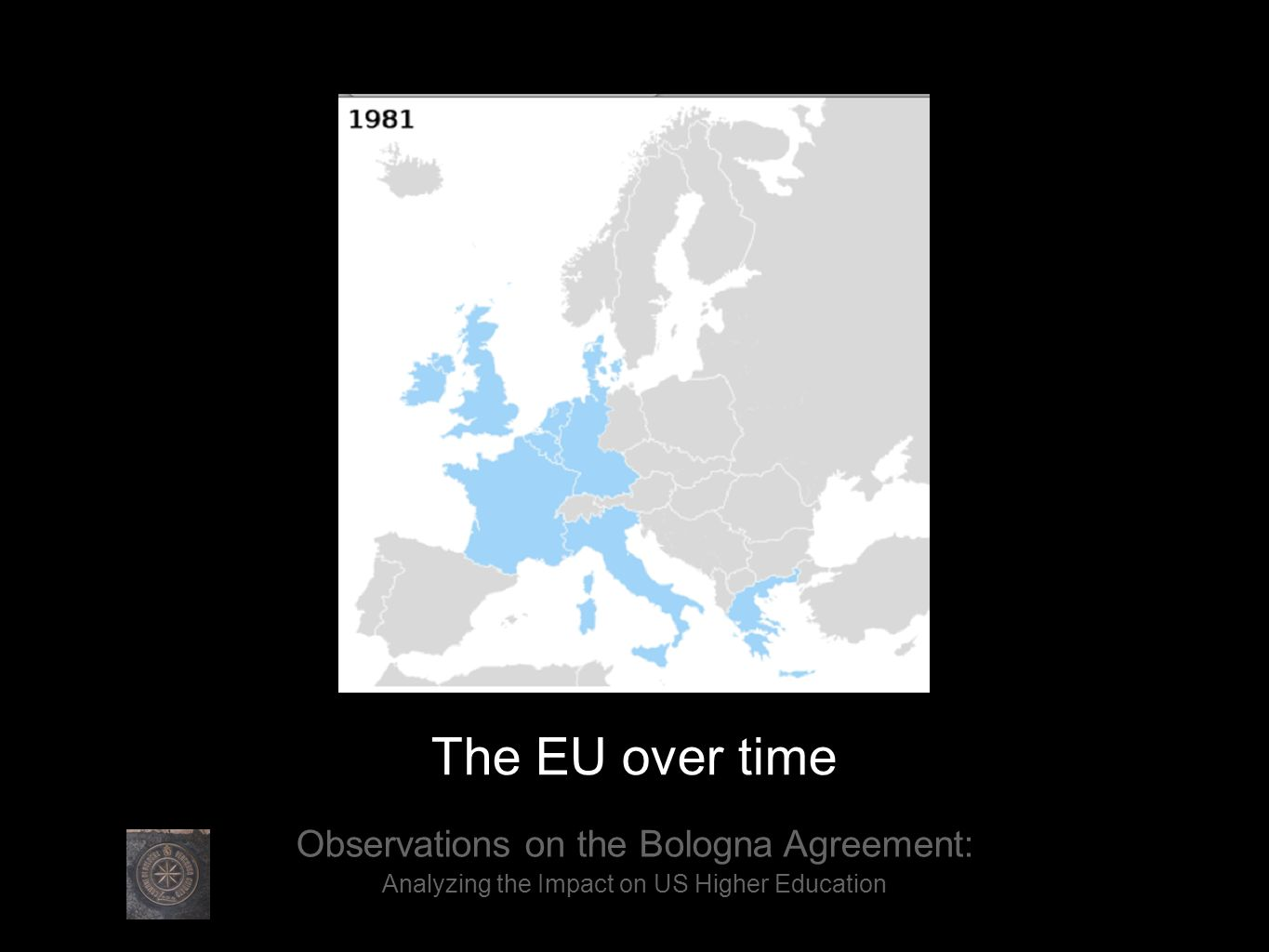 The EU over time Observations on the Bologna Agreement: Analyzing the Impact on US Higher Education