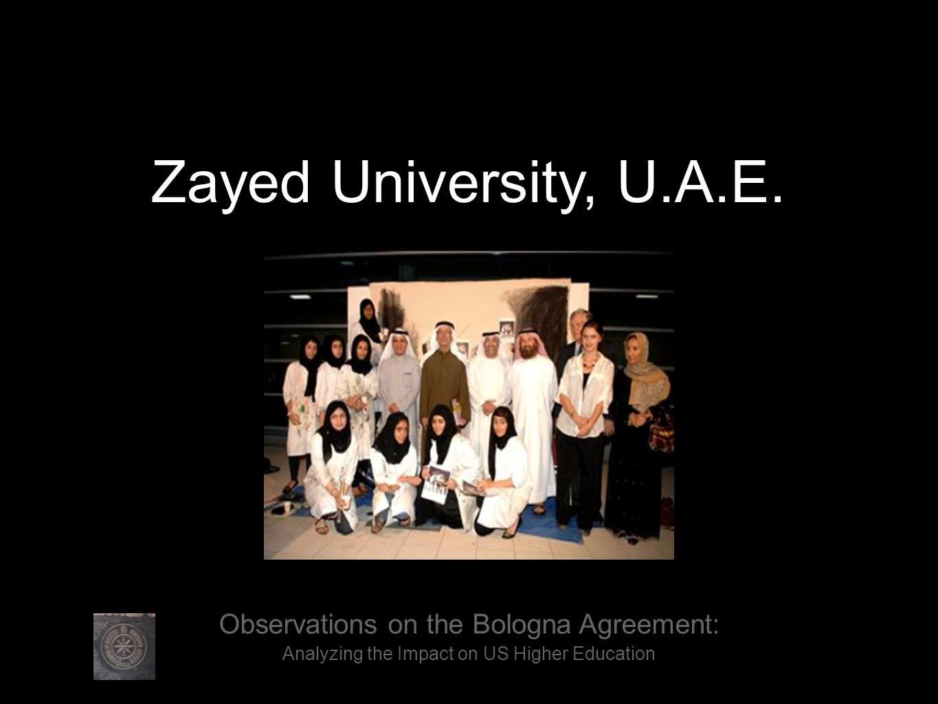 Observations on the Bologna Agreement: Analyzing the Impact on US Higher Education Zayed University, U.A.E.