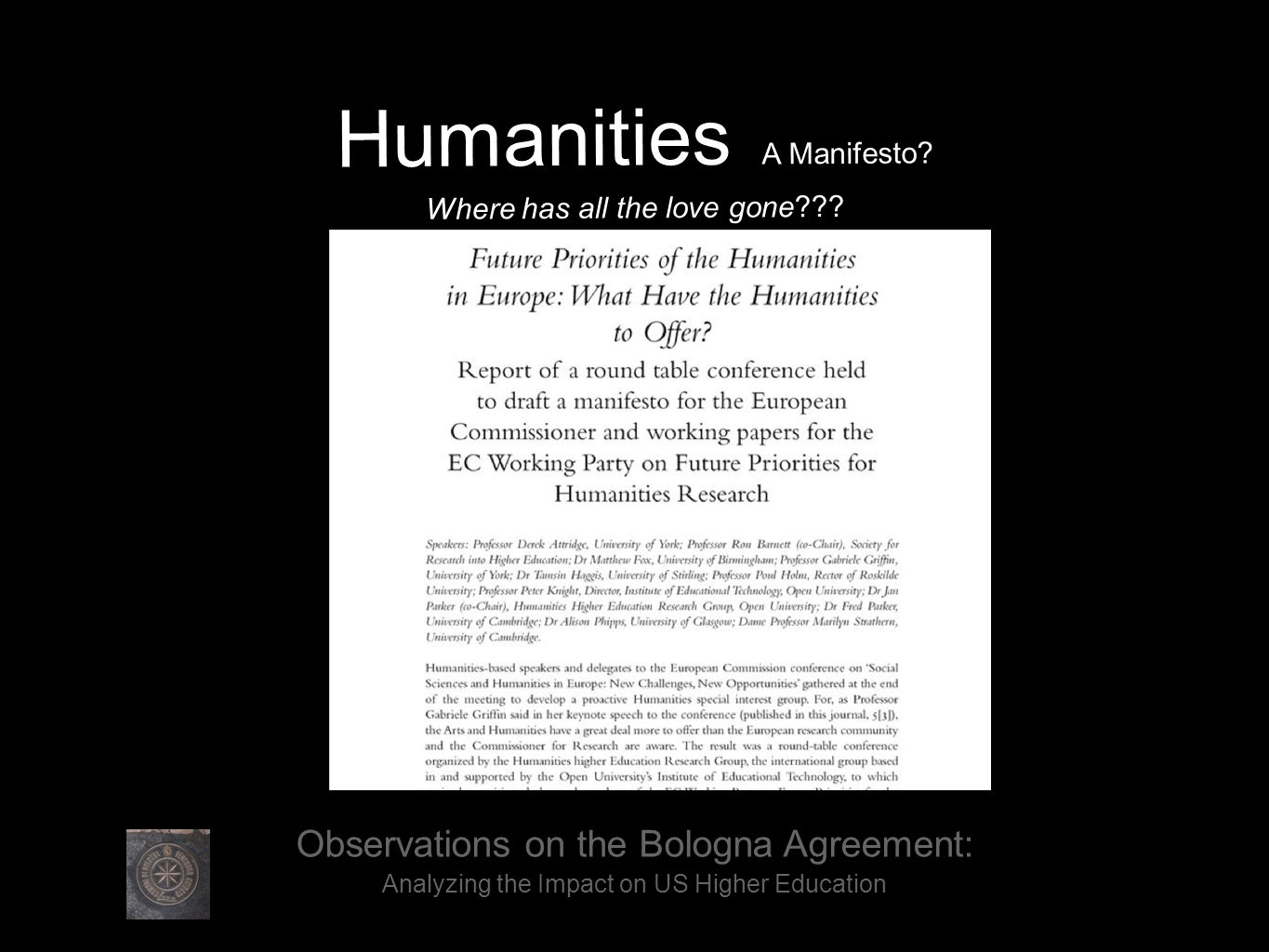 Humanities A Manifesto. Where has all the love gone .