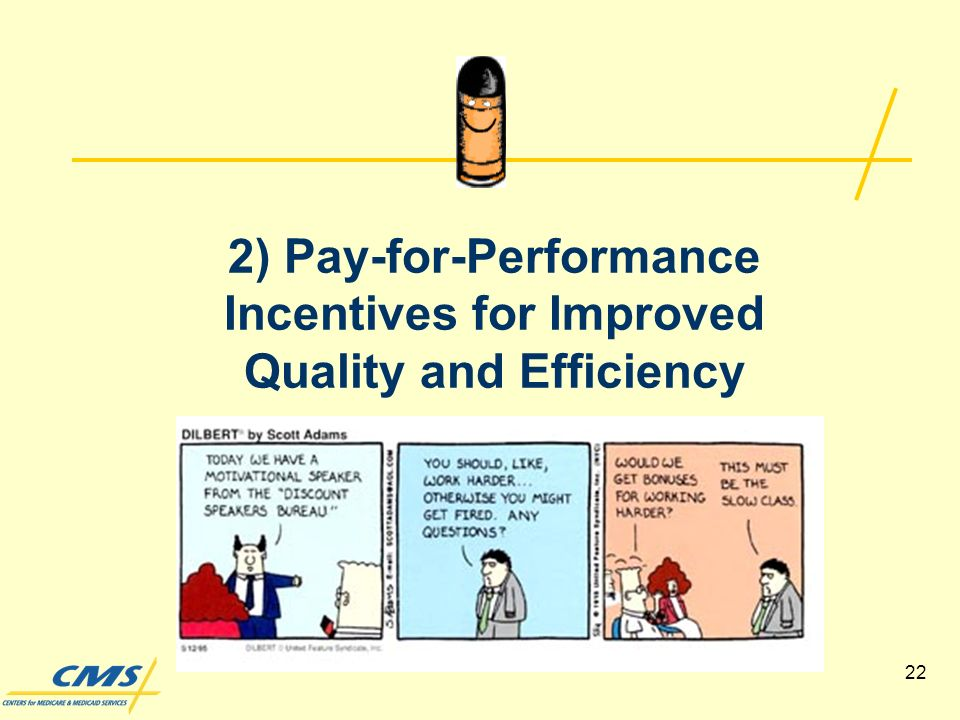 22 2) Pay-for-Performance Incentives for Improved Quality and Efficiency