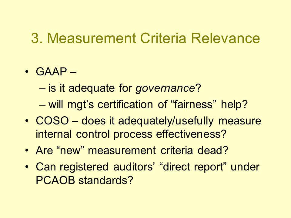 3. Measurement Criteria Relevance GAAP – –is it adequate for governance.