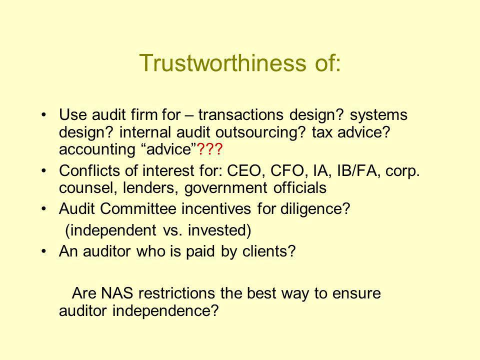 Trustworthiness of: Use audit firm for – transactions design.