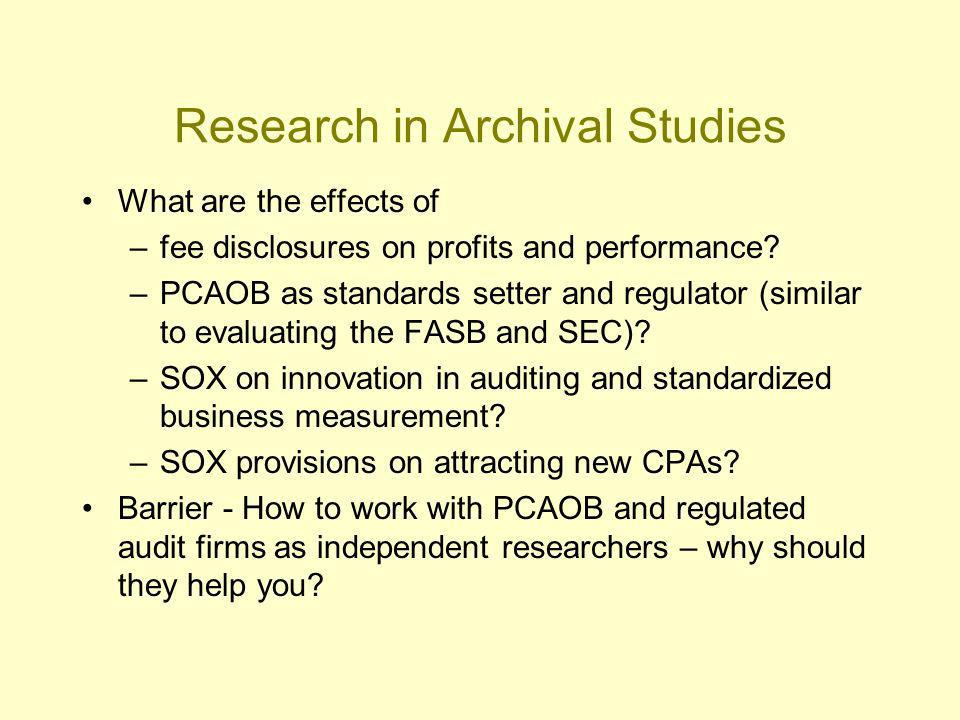 Research in Archival Studies What are the effects of –fee disclosures on profits and performance.
