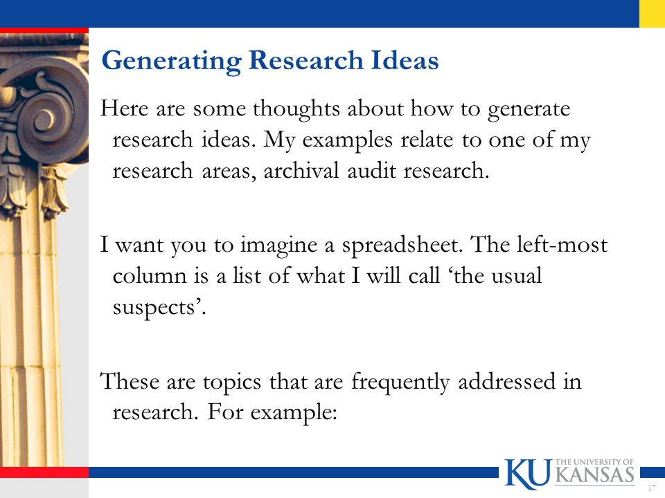 Generating Research Ideas Here are some thoughts about how to generate research ideas.