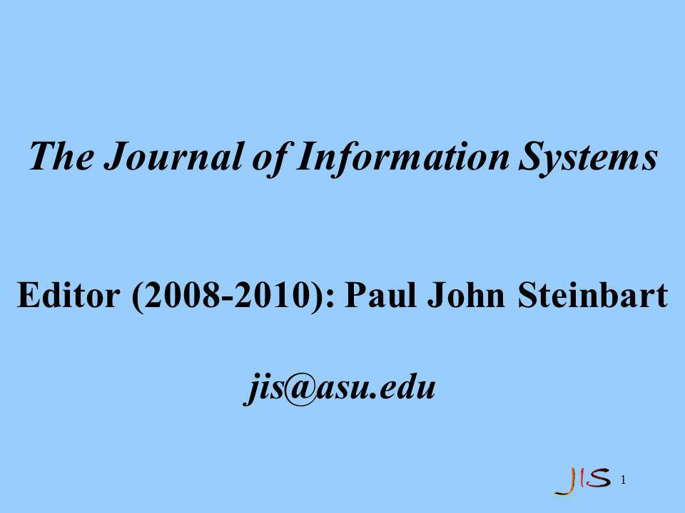 1 The Journal of Information Systems Editor ( ): Paul John Steinbart