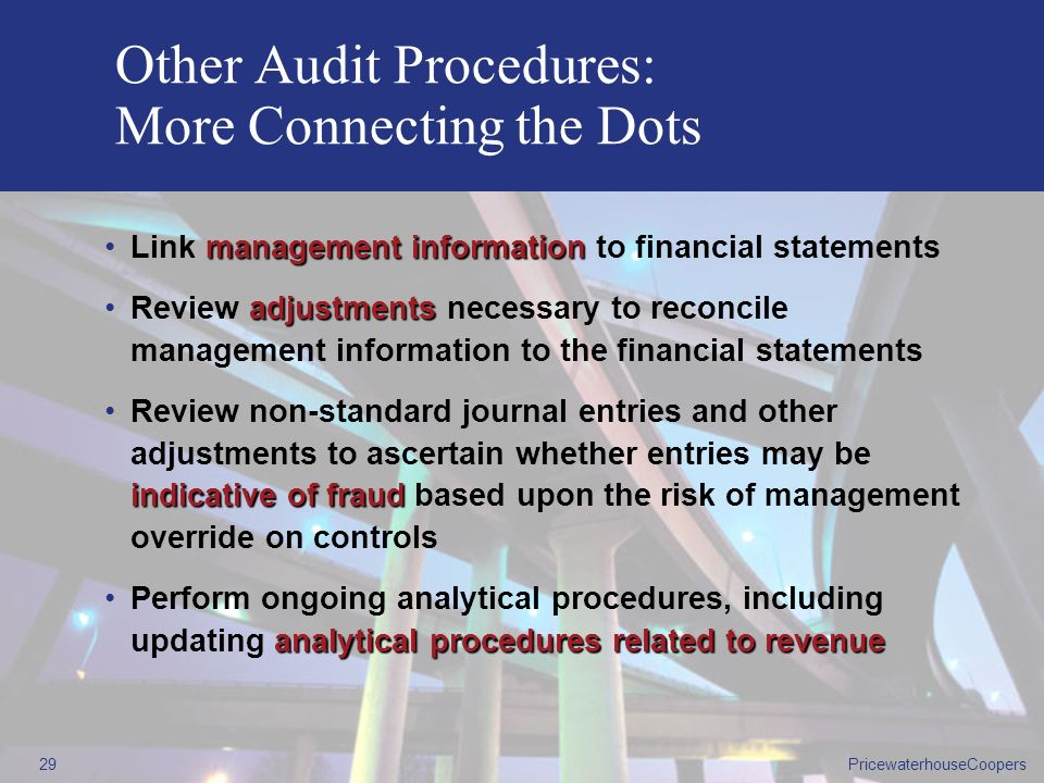 PricewaterhouseCoopers28 Other Audit Procedures Market Overview StrategyValue Creating Activities Financial Performance OTHER AUDIT PROCEDURES FINANCI