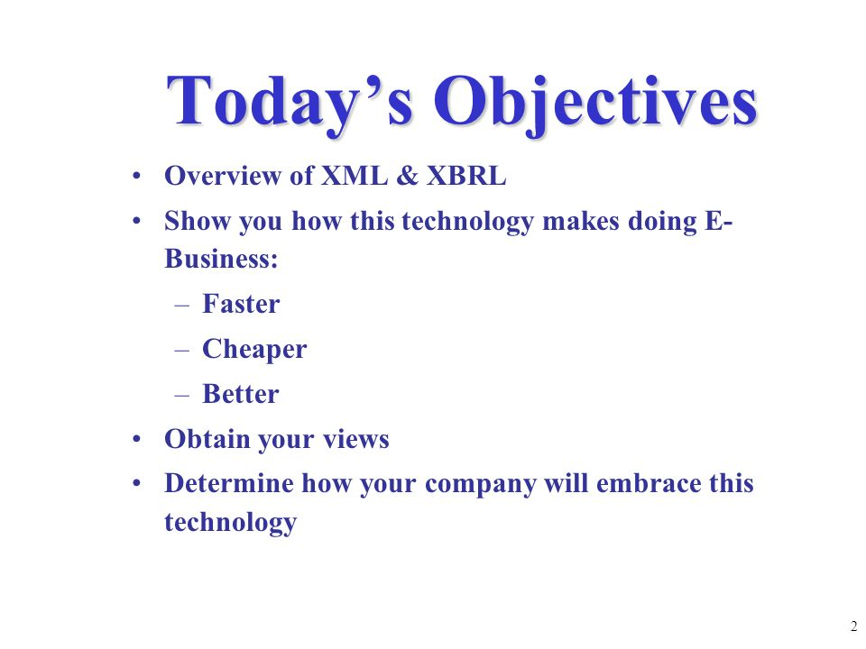 1 Liv A. Watson E-Mail: lwatson@edgar-online.com Phone: (812) 499-8149 What Financial Executives Need to Know About XBRL www.xbrl.org