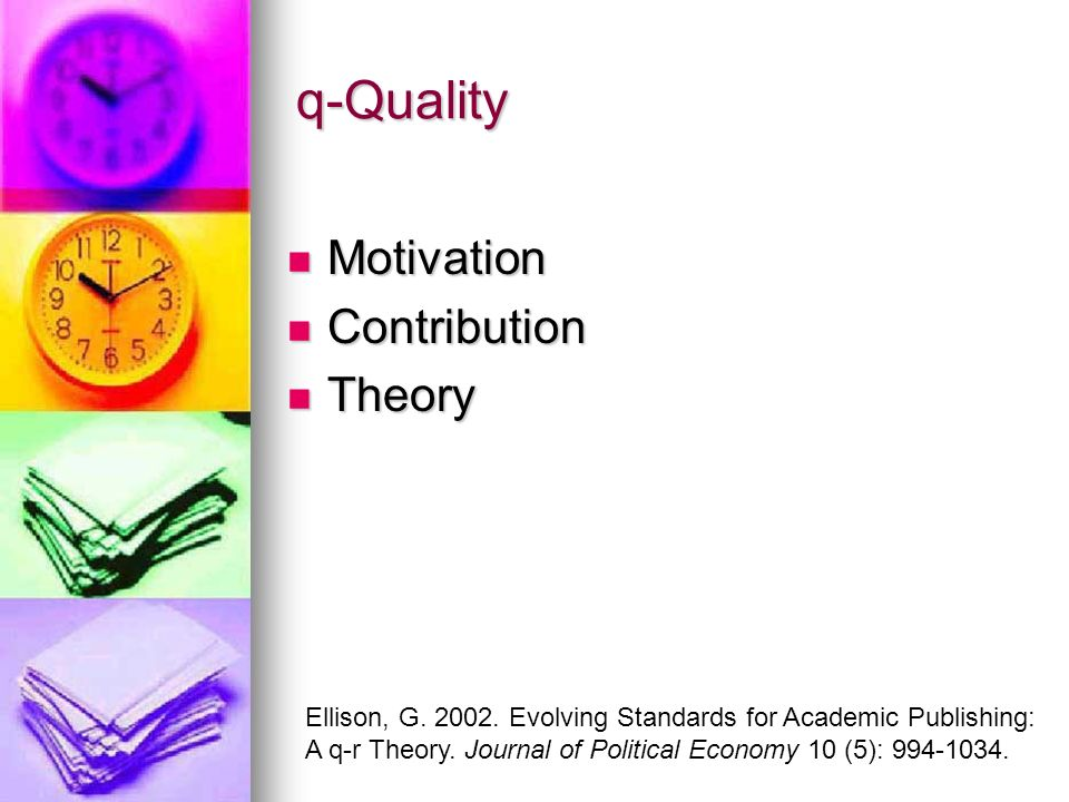 r-Quality Methodological rigor Methodological rigor Data collection Data collection Literature review Literature review Statistical analyses Statistical analyses Robustness of findings Robustness of findings Generality of results Generality of results Future extensions Future extensions Ellison, G.