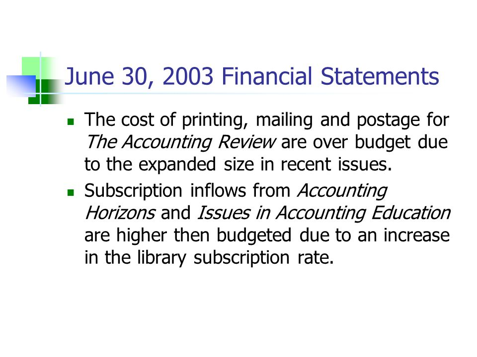 The cost of printing, mailing and postage for The Accounting Review are over budget due to the expanded size in recent issues.