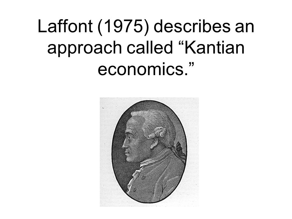 Laffont (1975) describes an approach called Kantian economics.