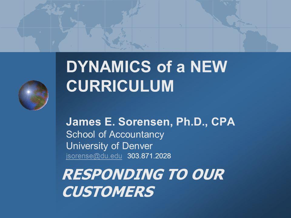 DYNAMICS of a NEW CURRICULUM James E.