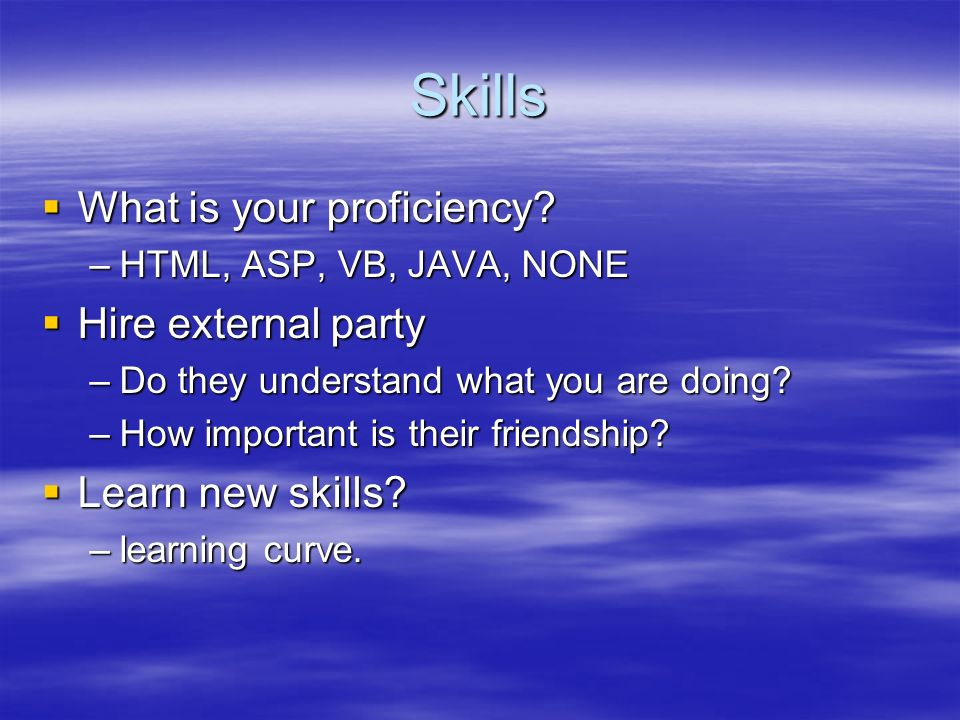 Skills What is your proficiency. What is your proficiency.