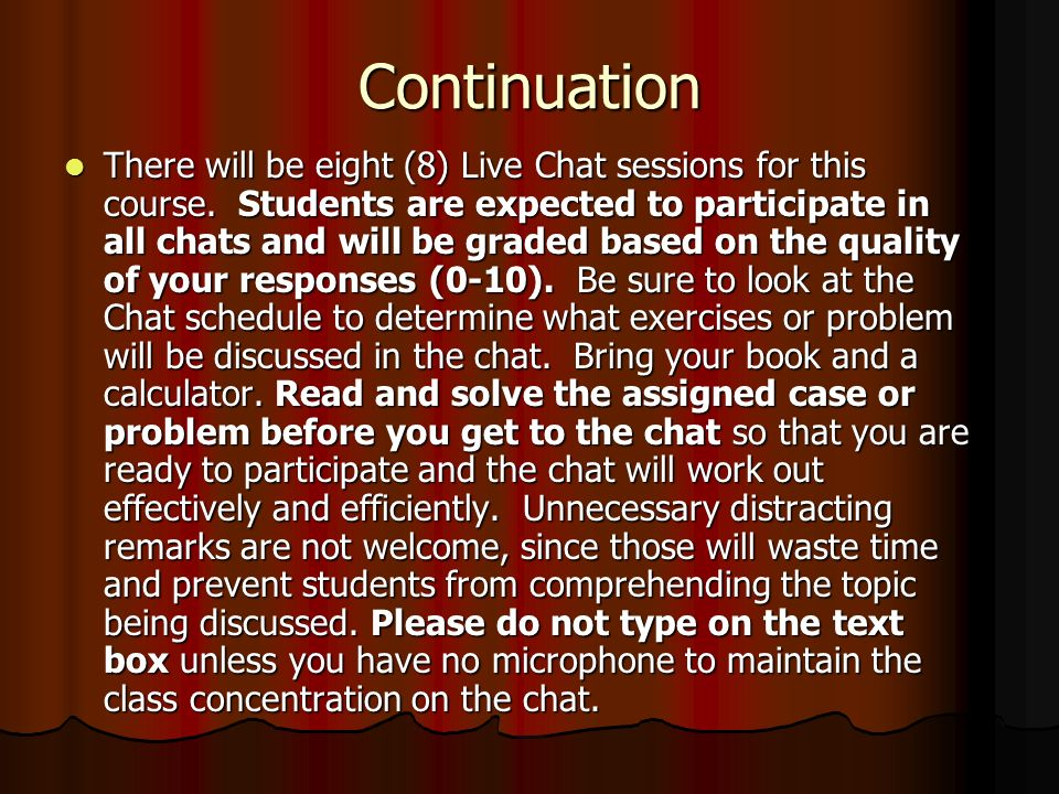 Continuation There will be eight (8) Live Chat sessions for this course.