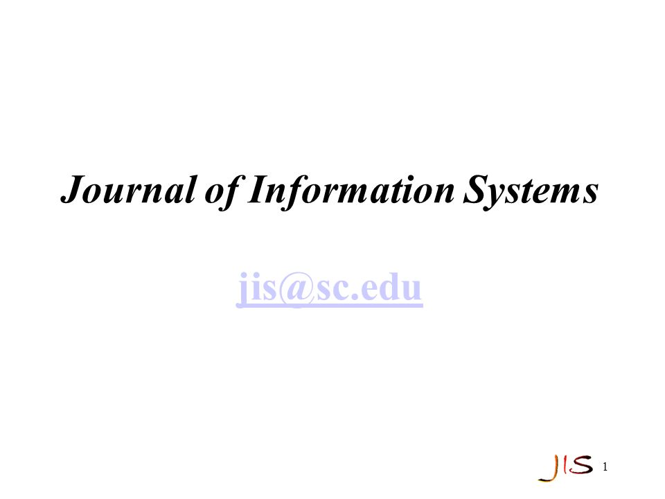 1 Journal of Information Systems jis@sc.edu jis@sc.edu