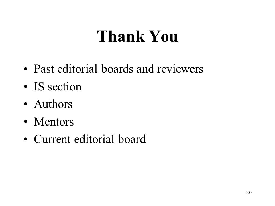 20 Thank You Past editorial boards and reviewers IS section Authors Mentors Current editorial board