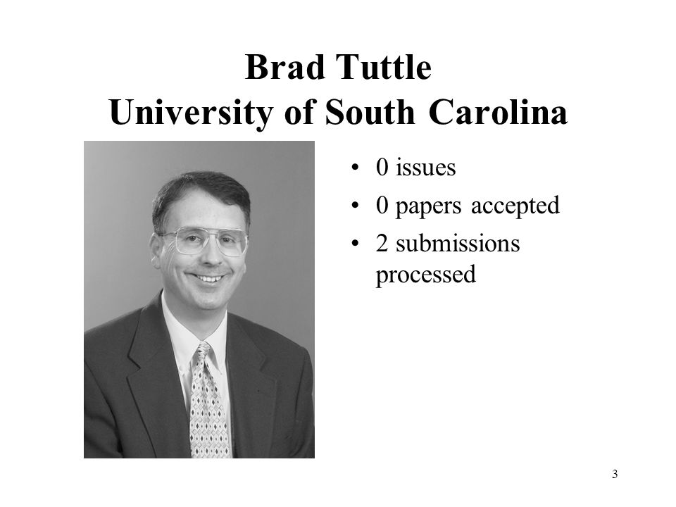 3 Brad Tuttle University of South Carolina 0 issues 0 papers accepted 2 submissions processed