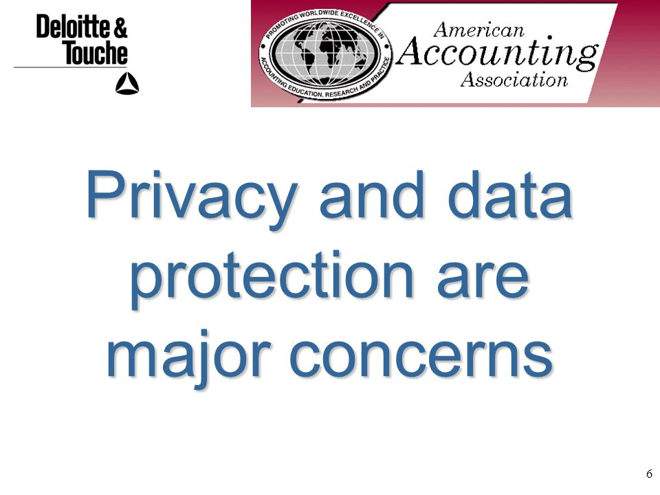 6 Privacy and data protection are major concerns