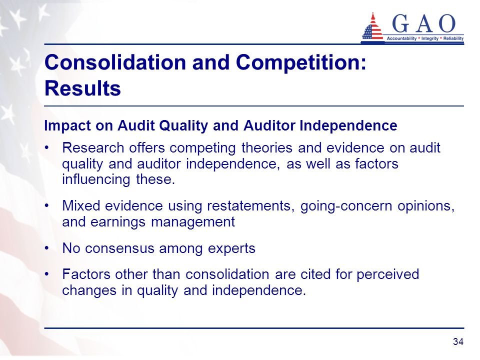 34 Impact on Audit Quality and Auditor Independence Research offers competing theories and evidence on audit quality and auditor independence, as well as factors influencing these.