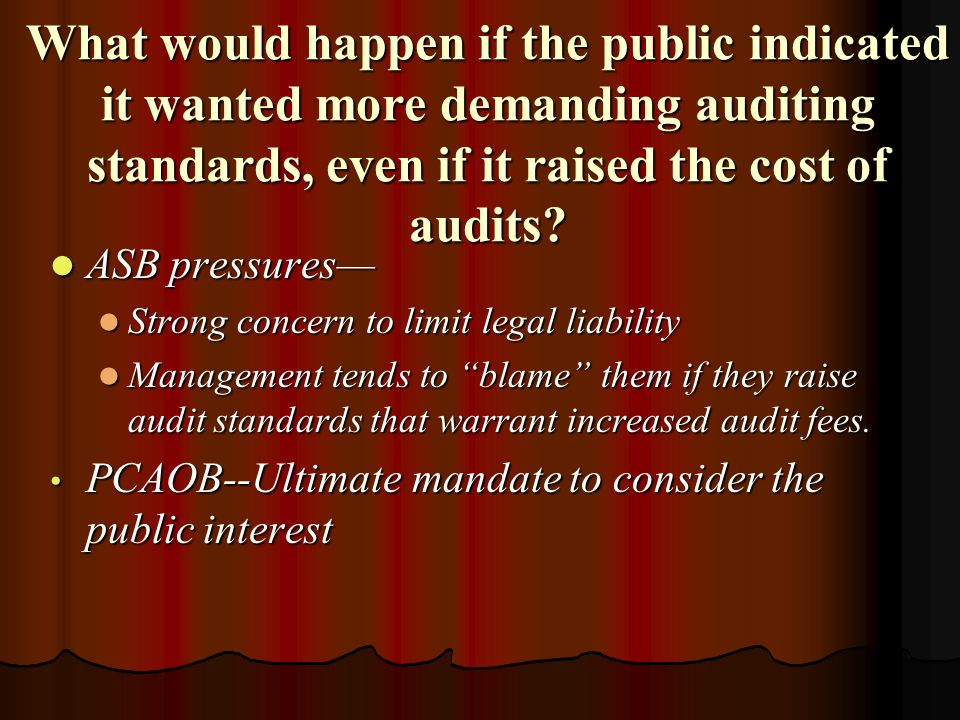 What would happen if the public indicated it wanted more demanding auditing standards, even if it raised the cost of audits.