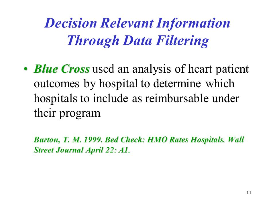 11 Decision Relevant Information Through Data Filtering Blue Cross Burton, T.