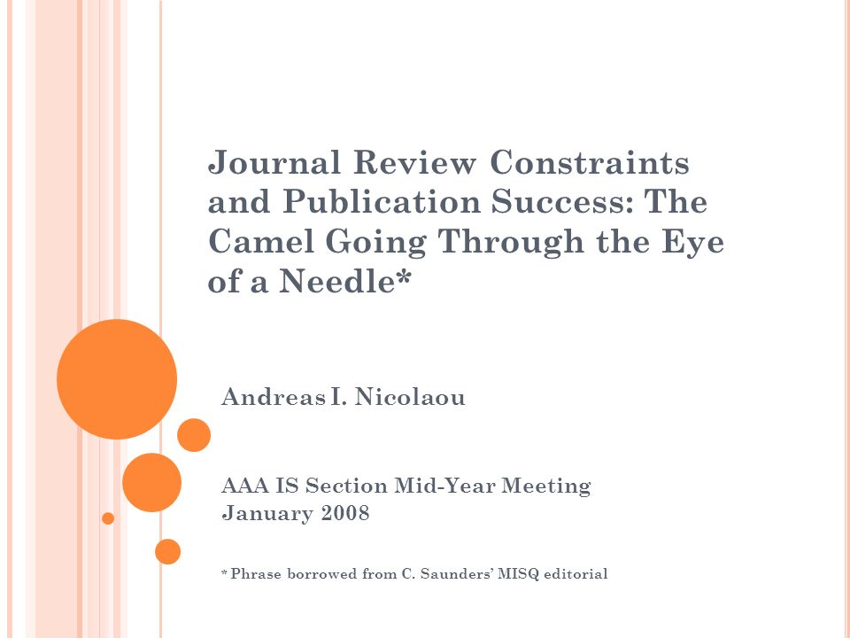 Journal Review Constraints and Publication Success: The Camel Going Through the Eye of a Needle* Andreas I.