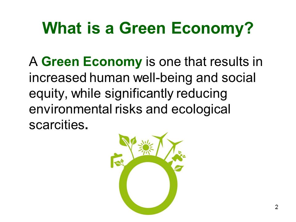 2 What is a Green Economy.