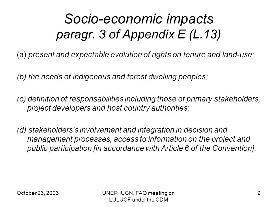 October 23, 2003UNEP, IUCN, FAO meeting on LULUCF under the CDM 9 Socio-economic impacts paragr.