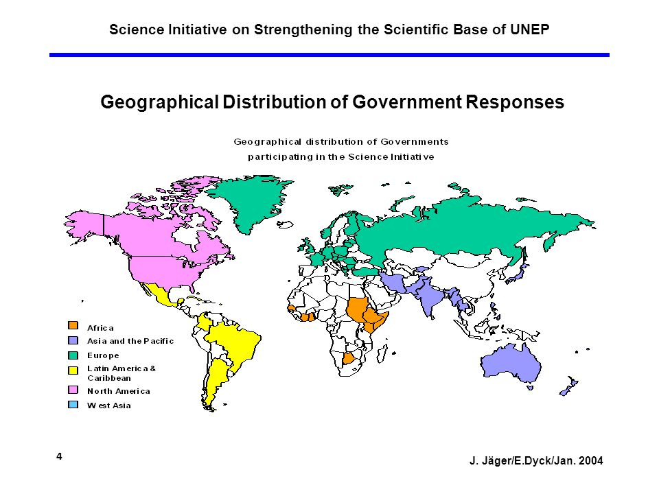 J. Jäger/E.Dyck/Jan. 2004 4 Science Initiative on Strengthening the Scientific Base of UNEP Geographical Distribution of Government Responses