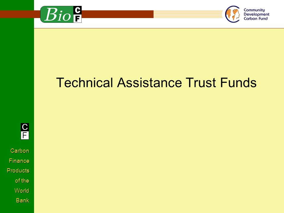 C F Carbon Finance Products of the World Bank Technical Assistance Trust Funds